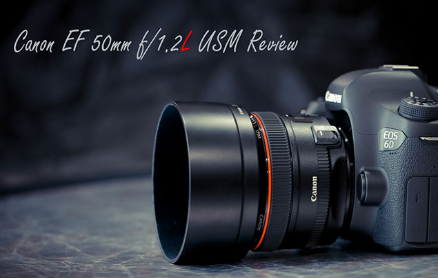 Review: Canon EF 50mm f/1.2L