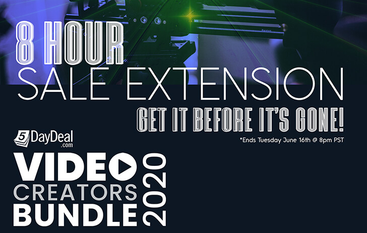 Extension! Don't miss out, the 5DayDeal Video Creators Bundle 2020 sale has been extended 8 hours